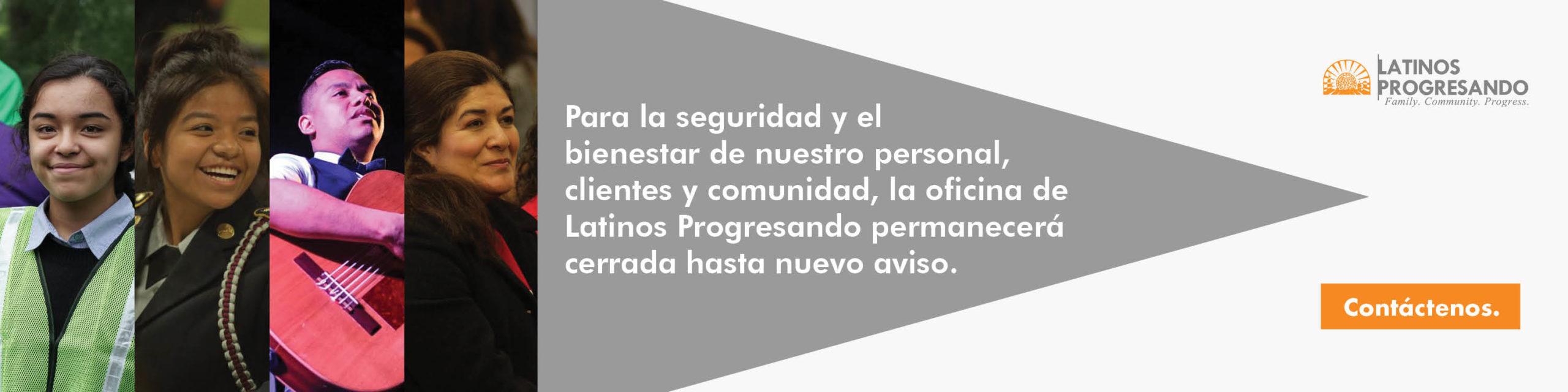 Latinos Progresando Office Closure
