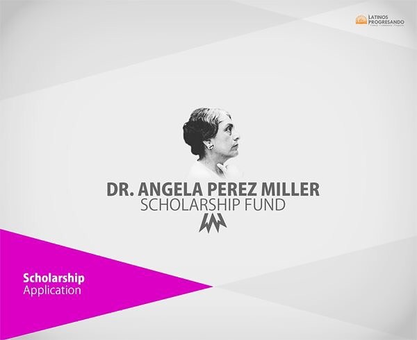 Latinos Progresando is now accepting applications for the Dr. Angela Perez Miller Scholarship Fund. Students from Latino and immigrant backgrounds enrolling in a degree-seeking program in the fall of 2019 are encouraged to apply before the Friday, April 5th deadline. Visit https://latinospro.org/2019-dr-angela-perez-miller-scholarship-fund/  to learn more.