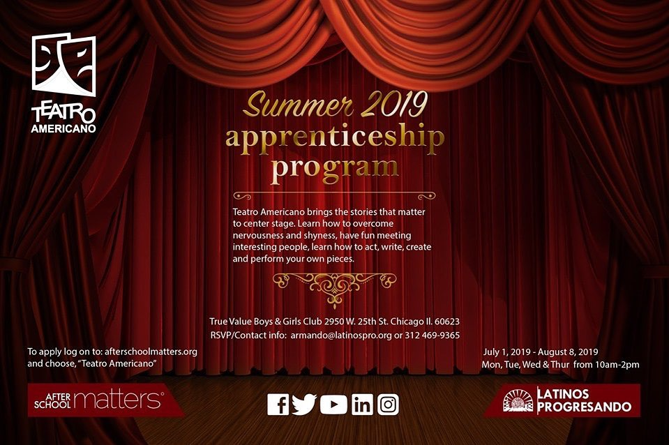 Are you a highschool student looking for a fun summer opportunity? Join Teatro Americano and learn how to act, write, create, and perform your own pieces. To apply, log on to afterschoolmatters.org and choose Teatro Americano.