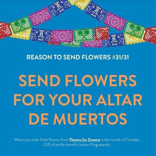 Order your flowers to celebrate DÍa de Los Muertos and decorate your altars. Latinos Progresando has been @flowersfordreams 's charity partner for the month of October. There's still a little time to send 25% of your flower purchase to LP.