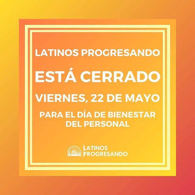 Latinos Progresando estará cerrado el viernes, 22 de mayo y el lunes, 25 de mayo. Nuestra línea directa de inmigración volverá a estar disponible durante el horario normal el martes, 26 de mayo.